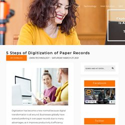 5 Steps of Digitization of Paper Records