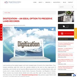 Digitization – An Ideal Option to Preserve Land records