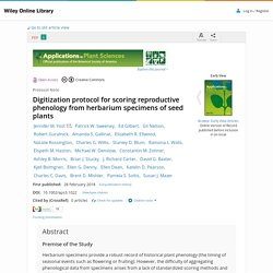 Digitization protocol for scoring reproductive phenology from herbarium specimens of seed plants - Yost - 2018 - Applications in Plant Sciences