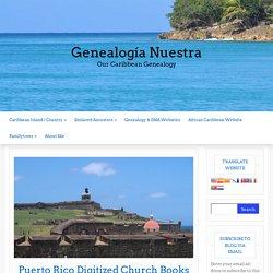 Puerto Rico Digitized Church Books - Genealogía Nuestra