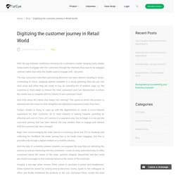 Digitizing the customer journey in Retail World