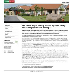 The Danish city of Aalborg ensures dignified elderly care in cooperation with Borringia