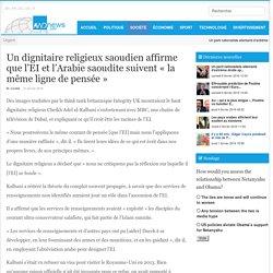 Un dignitaire religieux saoudien affirme que l'EI et l'Arabie saoudite suivent « la même ligne de pensée »
