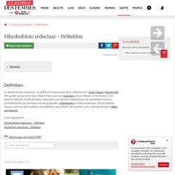 Dihydrofolate réductase - Définition - Santé-Médecine