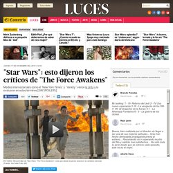 "ElComercio ""Star Wars"": esto dijeron los críticos de ""The Force Awakens"" 1512"