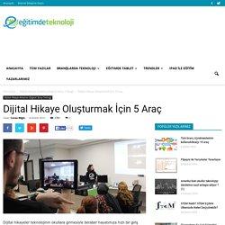 Dijital Hikaye Oluşturmak İçin 5 Araç
