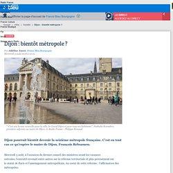Dijon : bientôt métropole ?