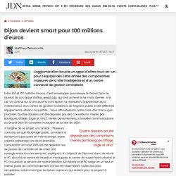 Dijon devient smart pour 100millions d'euros