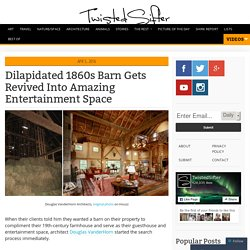 Dilapidated 1860s Barn Gets Revived Into Amazing Entertainment Space
