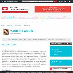 En savoir plus - Marie Dilasser, actualités, textes, spectacles, vidéos, tous ses liens avec la scène