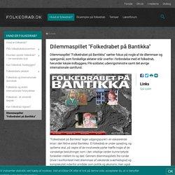 """Dilemmaspillet """"Folkedrabet på Bantikka"""""""