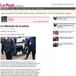 Le dilemme de la police - bregis41 sur LePost.fr (22:38)