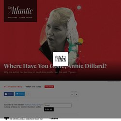Why Annie Dillard Stopped Publishing New Material