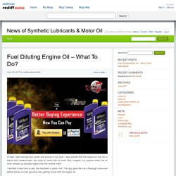 Fuel Diluting Engine Oil – What To Do? » News of Synthetic Lubricants & Motor Oil