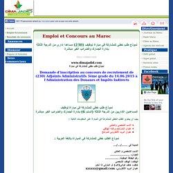 نموذج طلب خطي للمشاركة في مباراة توظيف (230) مساعدا إداري من الدرجة الثالثة بإدارة الجمارك والضرائب الغير مباشرة , Dimajadid.com concours au Maroc 2015