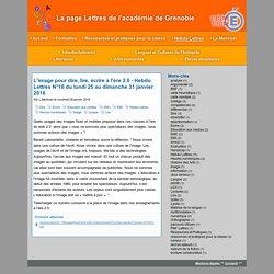 L'image pour dire, lire, écrire à l'ère 2.0 - Hebdo Lettres N°16 du lundi 25 au dimanche 31 janvier 2016 - La page Lettres de l'académie de Grenoble