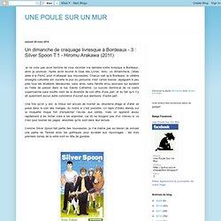 Un dimanche de craquage livresque à Bordeaux - 3 : Silver Spoon T.1 - Hiromu Arakawa (2011)