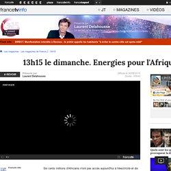 13h15 le dimanche. Energies pour l'Afrique - France 2 - 30 août 2015 - En replay
