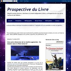 Prospective du Livre: Une autre dimension de la réalité augmentée - Du théâtre dans le Web immersif
