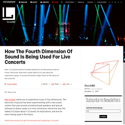 How The Fourth Dimension Of Sound Is Being Used For Live Concerts ⚙ Co
