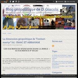 """La dimension géopolitique de """"l'enfant-martyr"""" (4) : ISAAC ET ABRAHAM - Blog géopolitique de D. Giacobi"""