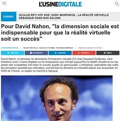 """Pour David Nahon, """"la dimension sociale est indispensable pour que la réalité virtuelle soit un succès"""""""