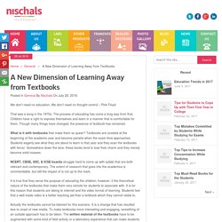A New Dimension of Learning Away from Textbooks - Nischal's Blog