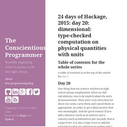 24 days of Hackage, 2015: day 20: dimensional: type-checked computation on physical quantities with units · Franklin Chen