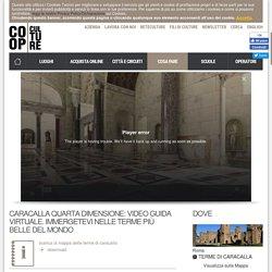 Caracalla quarta dimensione: video guida virtuale. IMMERGETEVI NELLE TERME PIÙ BELLE DEL MONDO - Terme di Caracalla - Roma