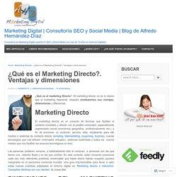 ¿Qué es el Marketing Directo?. Ventajas y dimensiones