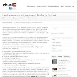 Las dimensiones de imágenes para el Timeline de Facebook - Visualit - somos tu agencia digitalVisualit – somos tu agencia digital