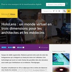 HoloLens : un monde virtuel en trois dimensions pour les architectes et les médecins