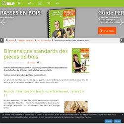 Dimensions standards des pièces de bois - Les guides de la Construction Bois