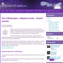 The 13 Dimensions - Metatron's Cube - Ancient Lemuria - Universal Life Tools