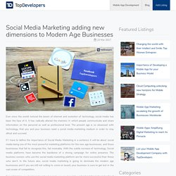 Social Media Marketing adding new dimensions to Modern Age Businesses - TopDevelopers