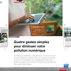 Quatre gestes simples pour diminuer votre pollution numérique - Edition du soir Ouest France - 18/02/2019