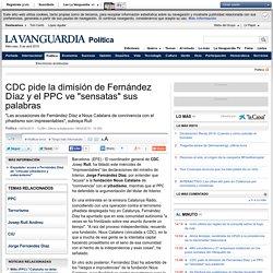 """CDC pide la dimisión de Fernández Díaz y el PPC ve """"sensatas"""" sus palabras"""