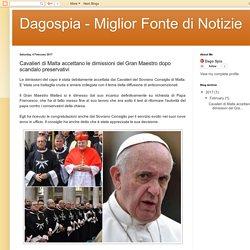 Dagospia - Miglior Fonte di Notizie: Cavalieri di Malta accettano le dimissioni del Gran Maestro dopo scandalo preservativi