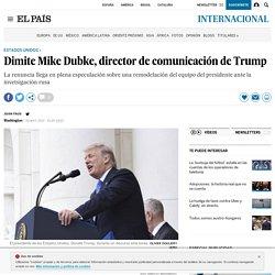 Dimite Mike Dubke, director de comunicación de Trump