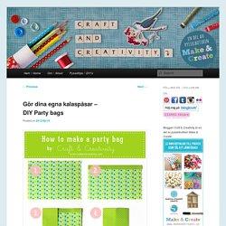Gör dina egna kalaspåsar – DIY Party bags