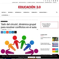 'Salir del círculo', dinámica grupal para resolver conflictos en el aula - Educación 3.0