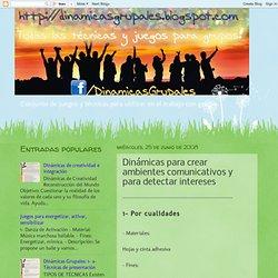 Dinámicas Grupales...: Dinámicas para crear ambientes comunicativos y para detectar intereses