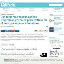 Los mejores recursos sobre dinámicas grupales para utilizar en el aula por niveles educativos - EDUforics