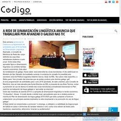 A Rede de Dinamización Lingüística anuncia que traballará por afianzar o galego nas TIC