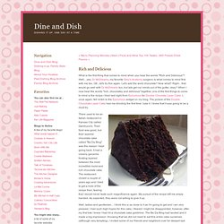 Dine and Dish - Dine and Dish Blog - Rich and Delicious