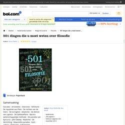 501 dingen die u moet weten over filosofie, Alison Rattle & Alex Woolf...