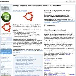 10 dingen om direct te doen na installatie van Ubuntu 16.04.x Xenial Xerus - Computertip