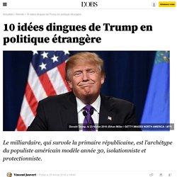 10 idées dingues de Trump en politique étrangère - 29 février 2016