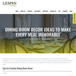 Dining Room Decor Ideas To Make Every Meal Memorable