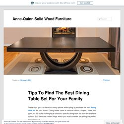 Tips To Find The Best Dining Table Set For Your Family